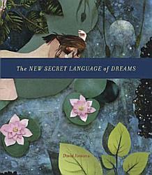 The New Secret Language Of Dreams Book PDF