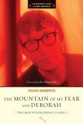 The Mountain of My Fear / Deborah: Two Mountaineering Classics