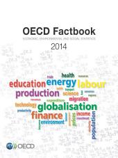 OECD Factbook 2014 Economic, Environmental and Social Statistics: Economic, Environmental and Social Statistics