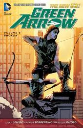 Green Arrow Vol. 6: Broken