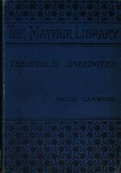 Theatrical Anecdotes: Or Fun and Curiosities of the Play, the Playhouse, and the Players