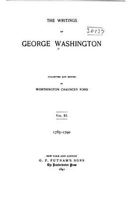 The Writings of George Washington  1785 1790 PDF