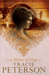 A Shelter of Hope (Westward Chronicles Book #1)