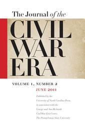 Journal of the Civil War Era: Summer 2011 Issue