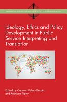 Ideology  Ethics and Policy Development in Public Service Interpreting and Translation PDF