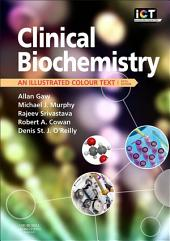 Clinical Biochemistry E-Book: An Illustrated Colour Text, Edition 5