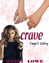 Crave: Faye's Story (Crave Series, Book 2)