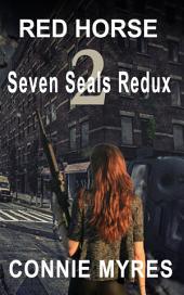 Red Horse: Seven Seals Redux, #2