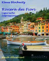 Riviera dei Fiori: SanRemo, Alassio, Cervo, Eze, Nizza, Cannes, Rapallo und Portofino