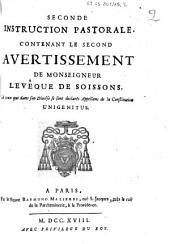 Seconde instruction pastorale, contenant le second avertissement de Monseigneur l'evêque de Soissons, a ceux qui dans son diocése se sont declarés appellans de la Constitution Unigenitus