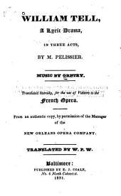 William Tell: A Lyric Drama in Three Acts