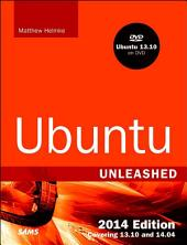 Ubuntu Unleashed 2014 Edition: Covering 13.10 and 14.04, Edition 9