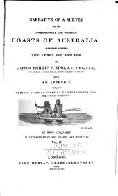 Narrative of a Survey of the Intertropical and Western Coasts of Australia: Performed Between the Years 1818 and 1822, Volume 2