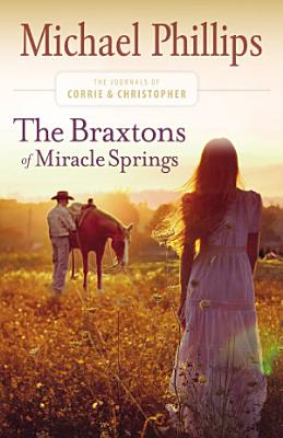 The Braxtons of Miracle Springs  The Journals of Corrie and Christopher Book  1  PDF