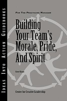Building Your Team s Morale  Pride  and Spirit