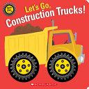 Let s Go  Construction Trucks