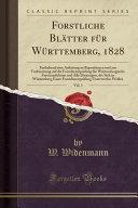 Forstliche Blätter Für Württemberg, 1828, Vol. 1