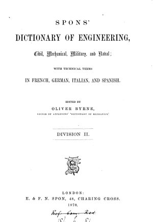 Spons  dictionary of engineering  ed  by O  Byrne  and Spon   8 div PDF