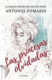 Las princesas olvidadas: La amistad a prueba del paso del tiempo