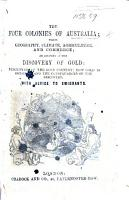 The Four Colonies of Australia  Their Geography  Climate  Agriculture  and Commerce  an Account of the Discovery of Gold  Etc PDF