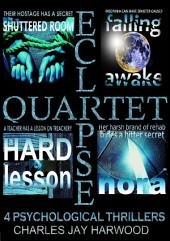 Eclipse Quartet: 4 Psychological Thrillers: a Thriller Foursome of Kidnap, Paranoia, Obsession and Emotional Blackmail