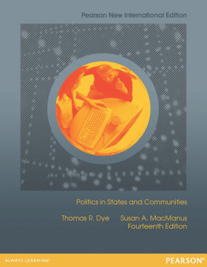 Politics in States and Communities  Pearson New International Edition PDF eBook
