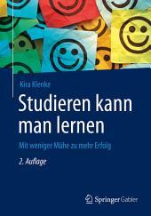Studieren kann man lernen: Mit weniger Mühe zu mehr Erfolg, Ausgabe 2