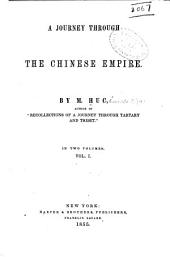 A journey through the Chinese empire: Volume 1