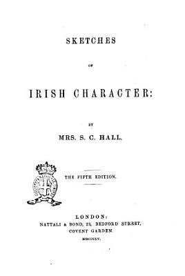 Sketches of Irish Character by Mrs  S  C  Hall PDF