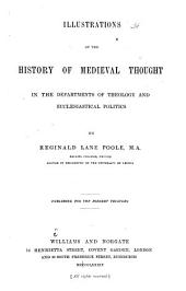 Illustrations of the History of Medieval Thought: In the Departments of Theology and Ecclesiastical Politics