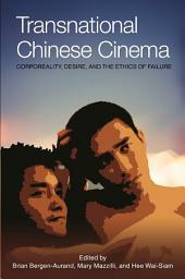Transnational Chinese Cinema: Corporeality, Desire, and Ethics of Failure