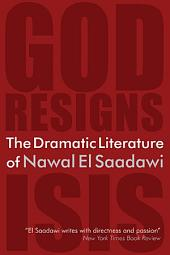 The Dramatic Literature of Nawal El Saadawi: God Resigns and Isis