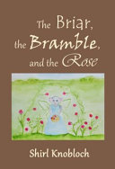 The Briar  the Bramble  and the Rose PDF