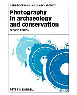 Photography in Archaeology and Conservation PDF