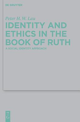 Identity and Ethics in the Book of Ruth