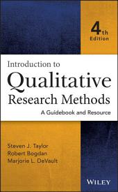 Introduction to Qualitative Research Methods: A Guidebook and Resource, Edition 4