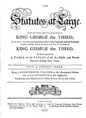 The Statutes at Large: From Magna Carta, to the End of the Last Parliament, [1800].