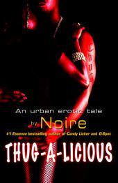 Thug-A-Licious: An Urban Erotic Tale
