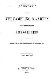 Inventaris der verzameling kaarten berustende in het Rijks-archief: Volumes 1-2