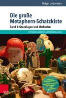 Die gro  e Metaphern Schatzkiste     Band 1  Grundlagen und Methoden PDF