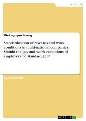 Standardization of rewards and work conditions in multi-national companies. Should the pay and work conditions of employees be standardized?