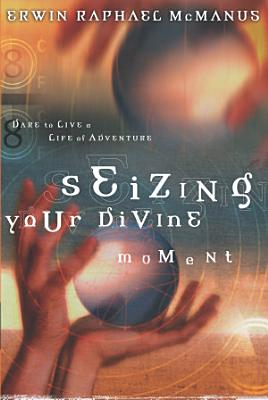 Seizing Your Divine Moment