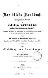 Das älteste Faustbuch, wortgetreuer Abdruck der editio princeps des Spies'schen Faustbuches vom Jahre 1587, nebst den Varianten des Unicums vom Jahre 1590, mit Einleitung und Anmerkungen von A. Kühne