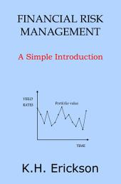 Financial Risk Management: A Simple Introduction