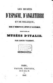 Les musées d'Espagne, d'Angleterre et de Belgique: guide et mémento de l'artiste et du voyageur, faisant suite aux Musées d'Italie