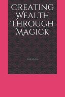 Creating Wealth Through Magick
