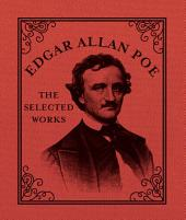 Edgar Allan Poe: The Selected Works