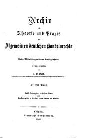 Archiv für Theorie und Praxis des allgemeinen deutschen Handelsrechts: Band 3