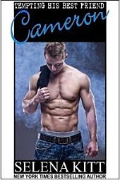 Tempting His Best Friend: Cameron (Steamy, Breeding, Impregnation, Barely Legal, Taboo Romance, Erotic Sex Stories): Tempting His Best Friend