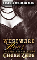 Westward Hoes - The Complete Collection